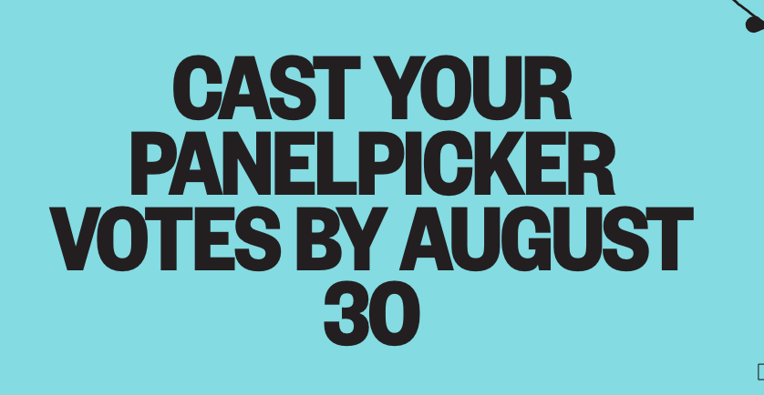 Cast your Panelpicker Votes by August 30
