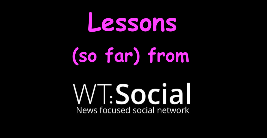 Lessons (so far) from WT:Social