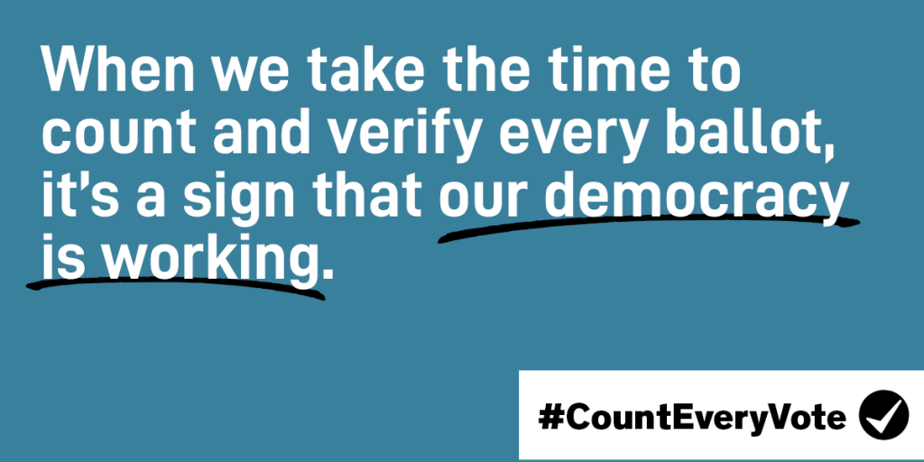 When we take the time to count and verify every ballot, it's a sign that our democrach is working. #CountEveryVote